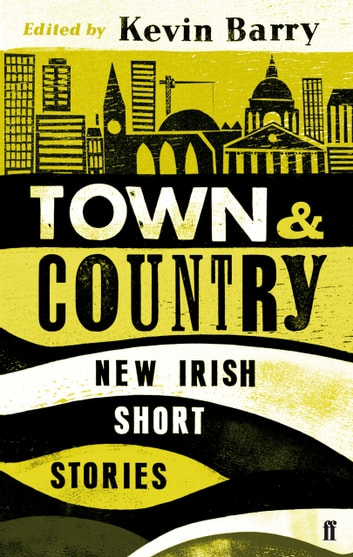Town and Country - New Irish Short Stories ebook by