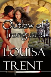 Outlaw of Ironguard - Anarchy Tales, #2 ebook by Louisa Trent