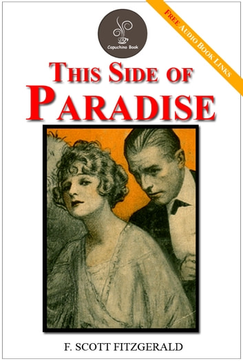 an analysis of this side of paradise by f scott fitzgerald There are myriad sites that provide information on and critical analysis of the works by f scott fitzgerald digital texts of short stories and early works written for the saturday evening post can be read online.