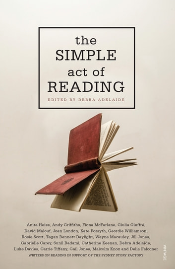 The Simple Act of Reading ebook by Debra Adelaide