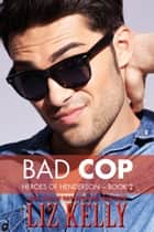 Bad Cop eBook by Liz Kelly