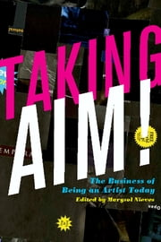 Taking AIM! - The Business of Being an Artist Today ebook by Marysol Nieves