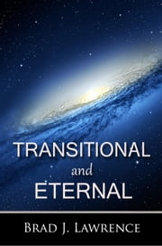 Transitional and Eternal ebook by Brad J. Lawrence
