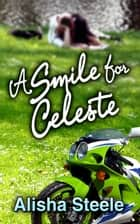 A Smile for Celeste ebook by Alisha Steele