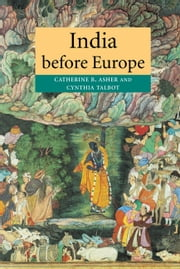 India before Europe ebook by Catherine B. Asher,Cynthia Talbot