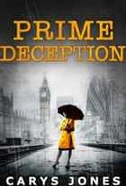 Prime Deception 電子書 by Carys Jones
