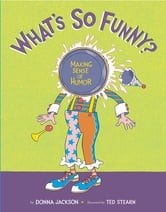What's So Funny? - Making Sense of Humor ebook by Donna Jackson