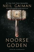 Noorse goden - mythen & sagen ebook by Neil Gaiman