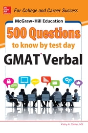 McGraw-Hill Education 500 GMAT Verbal Questions to Know by Test Day ebook by Kathy Zahler