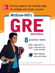 McGraw-Hill's GRE, 2014 Edition (CD) - Strategies + 8 Practice Tests + Test Planner App ebook by Steven W. Dulan