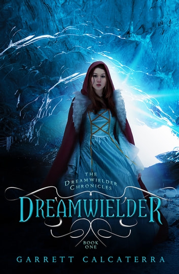 Dreamwielder ebook by Garrett Calcaterra