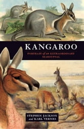 Kangaroo - A portrait of an extraordinary marsupial ebook by Stephen Jackson and Karl Vernes