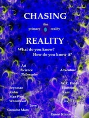 Chasing Reality ebook by Ernest Kinnie