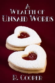 A Wealth of Unsaid Words ebook by R. Cooper