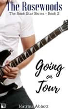 Going on Tour ebook by Katrina Abbott