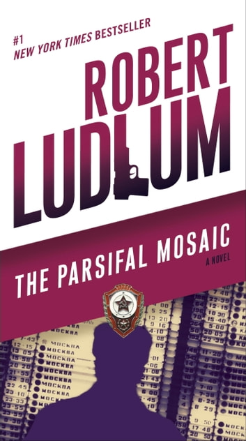 The Parsifal Mosaic - A Novel ebook by Robert Ludlum