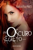 Un oscuro segreto ebook by Kalayna Price