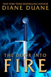 The Door Into Fire ebook by Diane Duane