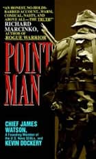 Point Man ebook by James Watson,Kevin Dockery