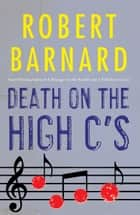 Death on the High C's ebook by Robert Barnard