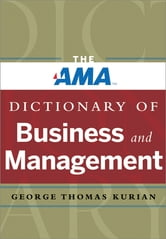 The AMA Dictionary of Business and Management ebook by George Thomas Kurian