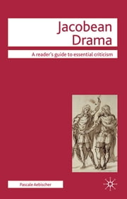 Jacobean Drama ebook by Dr Pascale Aebischer