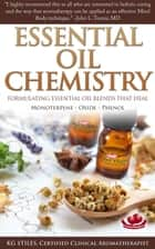 Essential Oil Chemistry - Formulating Essential Oil Blend that Heal - Monoterpene - Oxide - Phenol ebook by KG STILES