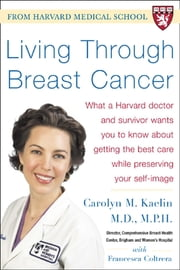 Living Through Breast Cancer ebook by Carolyn Kaelin,Francesca Coltrera