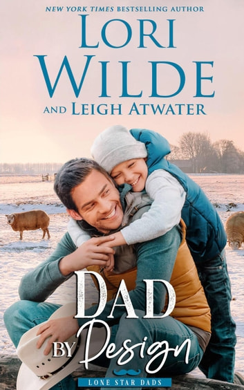 Dad by Design - Lone Star Dads, #2 ebook by Lori Wilde,Leigh Atwater
