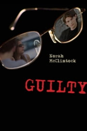 Guilty ebook by Norah McClintock