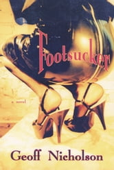 Footsucker ebook by Geoff Nicholson