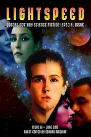 Lightspeed Magazine, June 2015 (Queers Destroy Science Fiction! Special Issue) ebook by John Joseph Adams,Seanan McGuire,John Chu