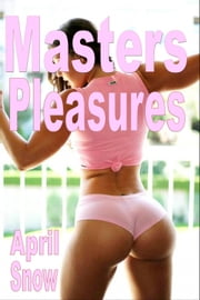 Masters Pleasures ebook by April Snow