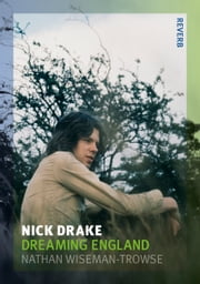 Nick Drake - Dreaming England ebook by Nathan Wiseman-Trowse