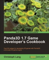 Panda3d 1.7 Game Developer's Cookbook ebook by Christoph Lang