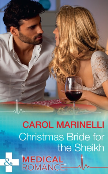 Christmas Bride For The Sheikh (Mills & Boon Medical) (Ruthless Royal Sheikhs, Book 2) 電子書籍 by Carol Marinelli