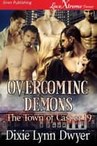Overcoming Demons ebook by Dixie Lynn Dwyer