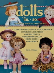 eBook Small Dolls Of The 40s And 50s Identification And Valu ebook by Stover, Carol