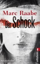 Der Schock - Psychothriller ebook by Marc Raabe