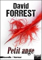 Petit ange ebook by David Forrest