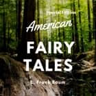 American Fairy Tales (Special Edition) audiobook by