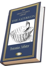The Satyricon - (THE GREAT CLASSICS LIBRARY) ebook by Petronius Arbiter