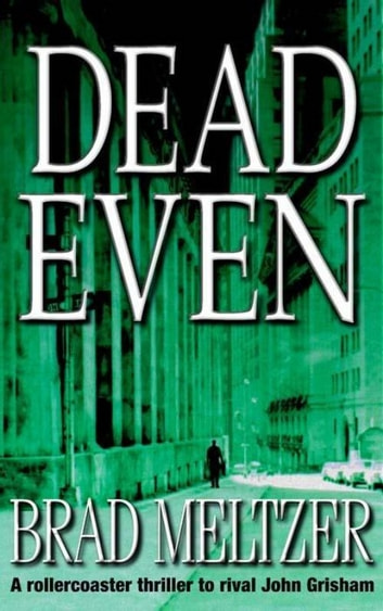 Dead Even ebook by Brad Meltzer