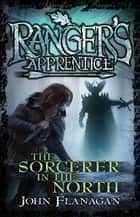 Ranger's Apprentice 5: Sorcerer In The North ebook by