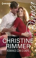 Romance com o chefe ebook by CHRISTINE RIMMER