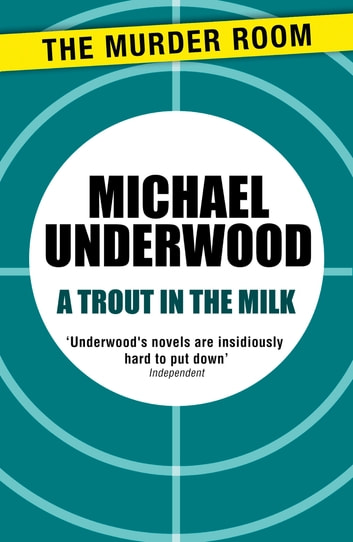 A Trout in the Milk ebook by Michael Underwood
