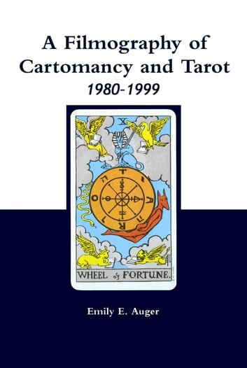 A Filmography of Cartomancy and Tarot 1980–1999 ebook by Emily E. Auger