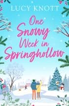 One Snowy Week in Springhollow ebook by Lucy Knott