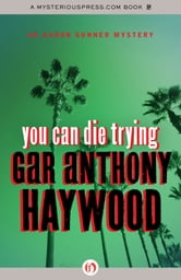 You Can Die Trying ebook by Gar Anthony Haywood