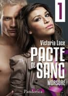 Morsure - Pacte de Sang, T1 ebook by Victoria Lace
